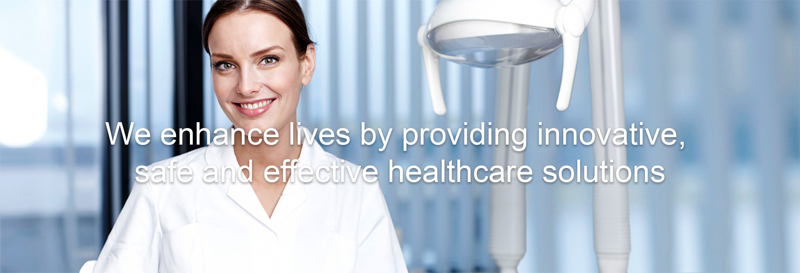 We enhance lives by providing innovative, safe and effective healthcare solutions